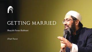 Getting Married-Part 2/6 //Shaykh Faraz Rabbani //The Ribat Institute