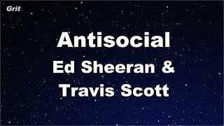 Antisocial - Ed Sheeran & Travis Scott Karaoke 【No Guide Melody】 Instrumental