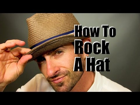 How To Rock A Cool Men's Hat | Hat Wearing Advice and Tips