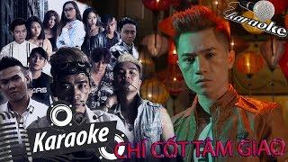 CHÍ CỐT TÂM GIAO Karaoke - Nam Anh ( Beat Chuẩn ) | Chúng Ta Không Giống Nhau  _ 我们不一样 (đại tráng)