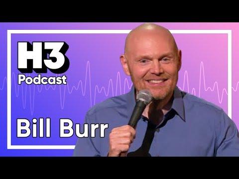 Bill Burr Returns - H3 Podcast #143