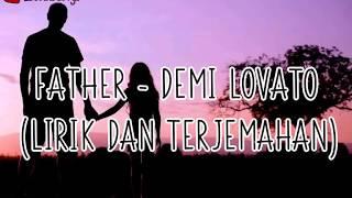 Download lagu FATHER - DEMI LOVATO (LIVE) LIRIK DAN TERJEMAHAN