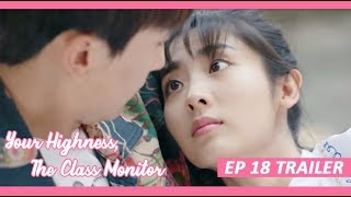 【INDO SUB】 Your Highness, The Class Monitor ???? TRAILER EP 18 ???? 班长殿下