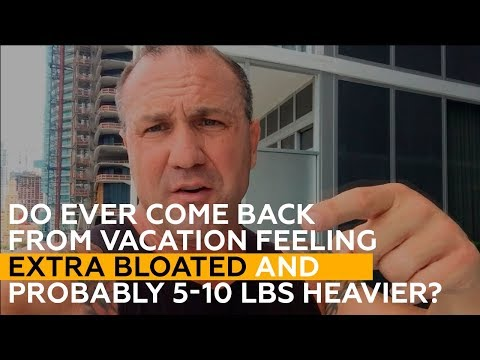 Do ever come back from vacation feeling extra bloated and probably 5-10 lbs heavier?