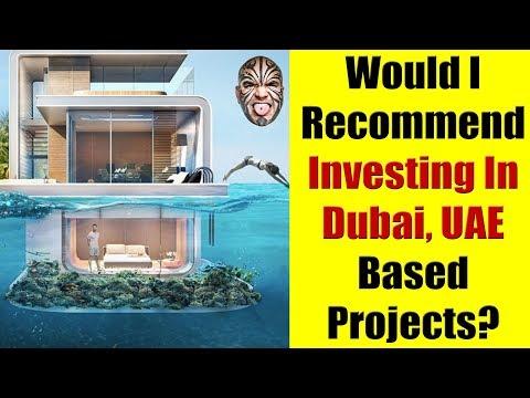 Do You Recommend Investing In Dubai, UAE?