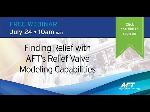 Finding Relief with AFT's Relief Valve Modeling Capabilities