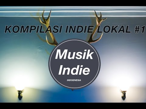 Kompilasi Band Indie Indonesia #1 ( Lirik )