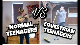 Normal Teenagers vs Equestrian Teenagers!
