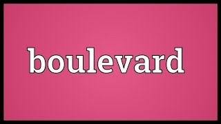 Boulevard Meaning