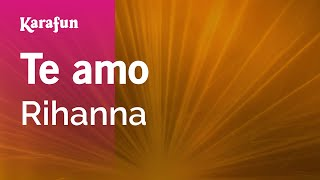 Karaoke Te amo - Rihanna *