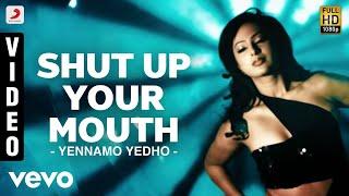 Yennamo Yedho - Shut Up Your Mouth Video | Gautham Karthik | D.Imman
