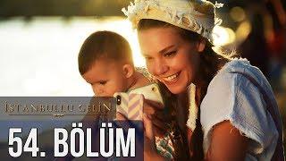 İstanbullu Gelin 54. Bölüm