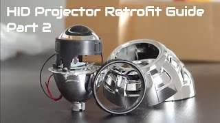 How to Retrofit Projector Headlights on ANY Car - HID Projector Retrofit DIY Guide Part 2