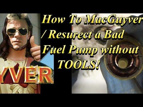 How to MacGuyver Resurrect a BAD Fuel Pump