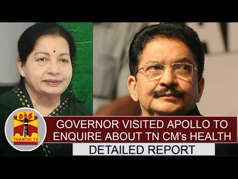DETAILED REPORT : Governor Vidyasagar Rao visited apollo to enquire about TN CM