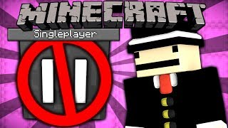 If You Could NOT Pause in Singleplayer - Minecraft