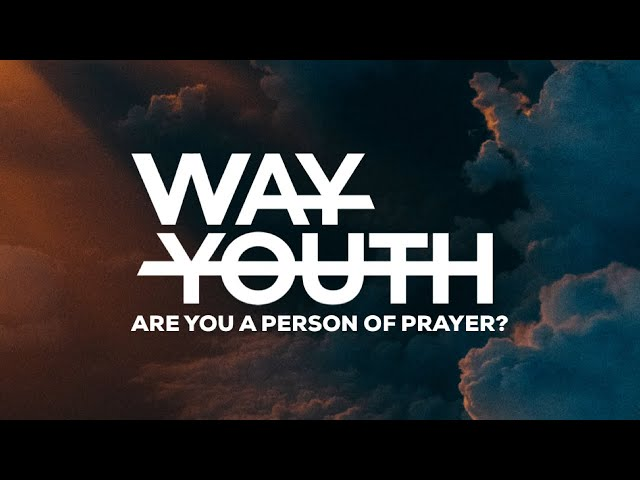 ARE YOU A PERSON OF PRAYER?