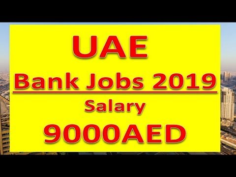 Bank Jobs In UAE  2019 Apply Now Salary :- 9000AED | Hindi Urdu |