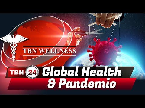 Global Health & Pandemic | TBN WELLNESS | Episode 286