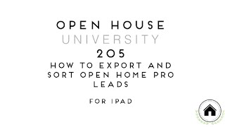 Open House University 205: How to Export and Sort Open Home Pro® Leads for iPad