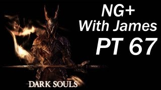 Dark Souls NG+ W/James PT 67 - The Darkest Times (Game Play PS3/Xbox360/PC)