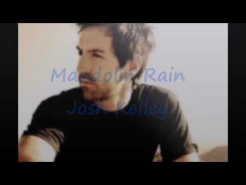 Mandolin Rain lyrics - Josh Kelley