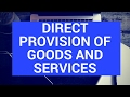 Direct provision of goods and services