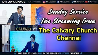 Live - Sunday Service | The Calvary Church Chennai | 17-02-2019 | Dr Jayapaul