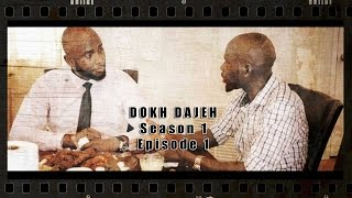 DOKH DAJEH Season 1 Episode 1
