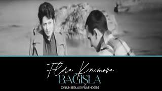 Flora Kərimova — Bağışla (Onun Bəlası filmindən)  1980