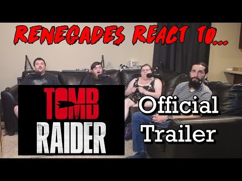Renegades React to... Tomb Raider Official Trailer