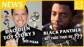 Phê Phim News: Kết thúc thật sự của BLACK PANTHER? | Đạo diễn TOY STORY rời PIXAR