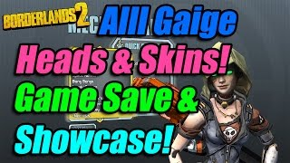 Borderlands 2 | Alll Gaige The Mechromancer Heads & Skins Showcase + Game Save File!