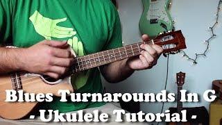 Blues Ukulele Tutorial - 3 Delta Turnarounds in G Blues