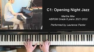 C:1 Opening Night Jazz (ABRSM Grade 6 piano 2021-2022)