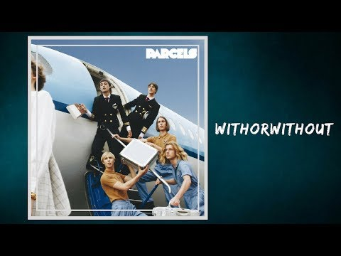 Parcels - Withorwithout (Lyrics)