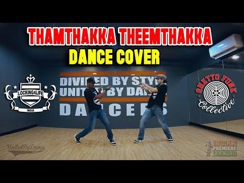 THAMTHAKKA THEEMTHAKKA | DANCE COVER | LOCKING4LIFE INDIA x GHETTO FUNK | ROCKYN x RUBEN CHI