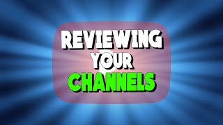 REVIEWING YOUTUBE CHANNELS!