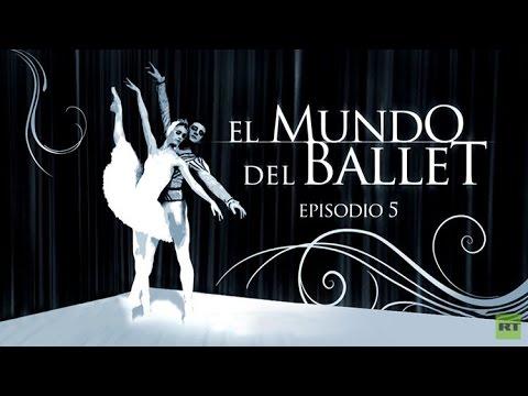 El mundo del ballet (Episodio 5) - Especial en RT