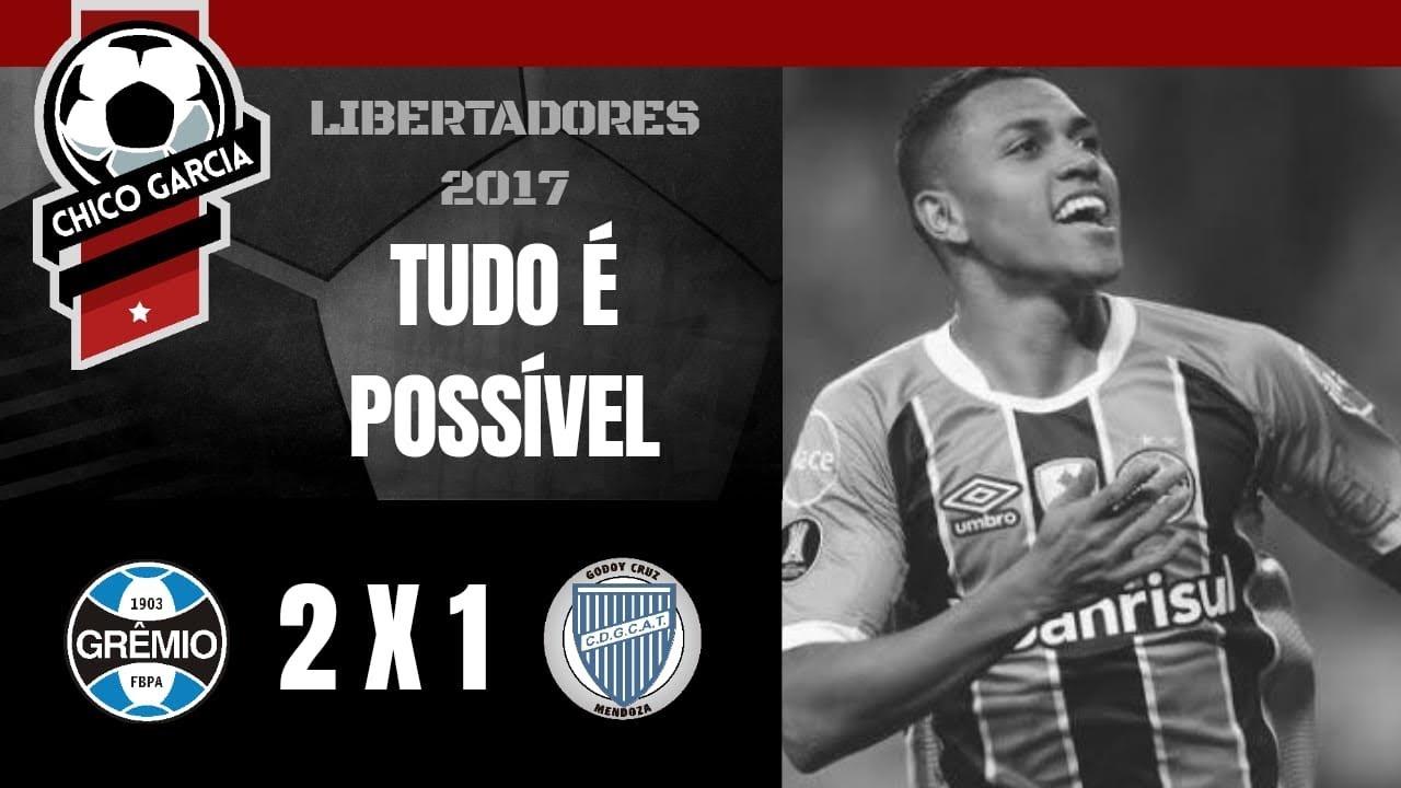 Grêmio X Godoy Cruz, episódio 2 da série o impossível é possível. Libertadores 2017.