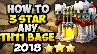 HOW TO 3 STAR ANY TH11 BASE | BEST WAR ATTACK STRATEGY 2018 | Clash of Clans