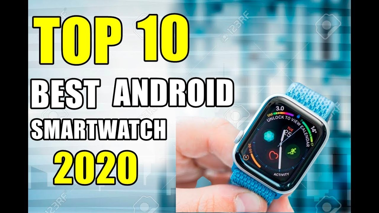 Best Android Watch 2020.Best Smartwatches For Android 2020 Top 10 Smartwatches Wear Os Samsung More