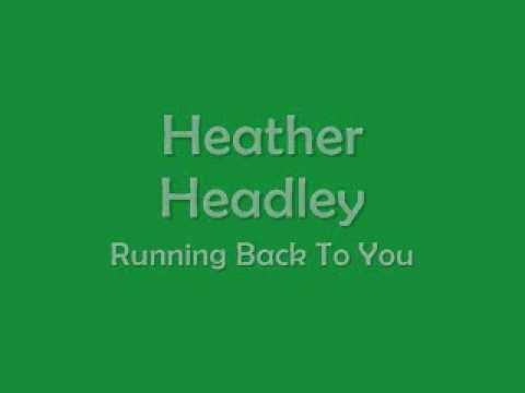 Heather Headley - Running Back To You