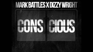 "Mark Battles & Dizzy Wright - ""Conscious"" OFFICIAL VERSION"