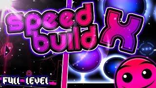 Geometry Dash (2.11) SPEED BUILD #10 [S2] [FULL LEVEL] EFFECT LEVEL!