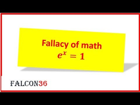 fallacy of math|e^x=1|mathematical fallacies