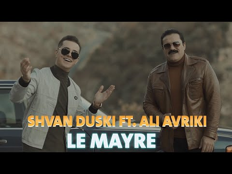 Ali Avriki Ft. Shvan Duski - Le Mayre