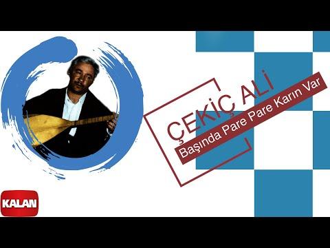 Çekiç Ali - Başında Pare Pare Karın Var - [ Kızılırmak © 1999 Kalan Müzik ]