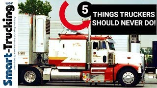 5 THINGS TRUCK DRIVERS SHOULD NEVER DO!