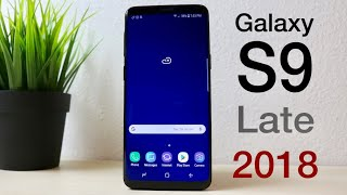 SAMSUNG GALAXY S9 In LATE 2018! (Should You Still Buy It?) (Review)